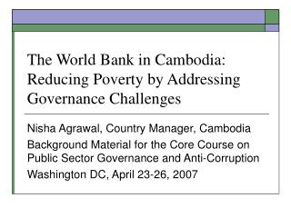 The World Bank in Cambodia: Reducing Poverty by Addressing Governance Challenges