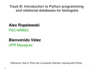 Track B: Introduction to Python programming  and relational databases for biologists