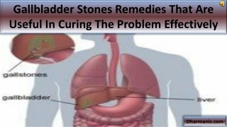 Gallbladder Stones Remedies That Are Useful In Curing The Pr