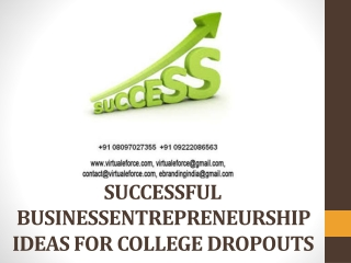 SUCCESSFUL BUSINESSENTREPRENEURSHIP IDEAS FOR COLLEGE DROPOU