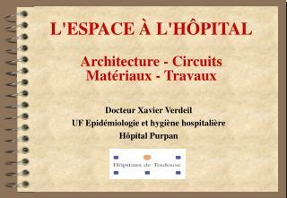 LESPACE   LH PITAL  Architecture - Circuits  Mat riaux - Travaux