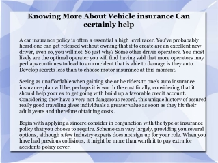 Knowing More About Vehicle insurance Can certainly help
