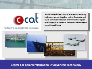 Center For Commercialization Of Advanced Technology