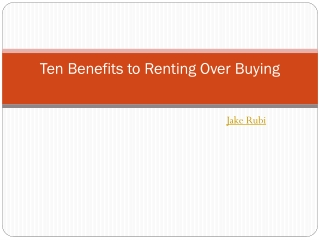 Ten Benefits to Renting Over Buying