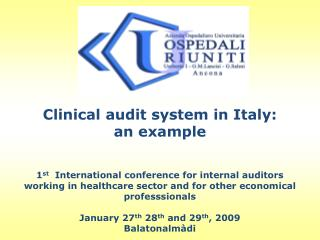 Clinical audit system in Italy: an example    1st  International conference for internal auditors working in healthcare