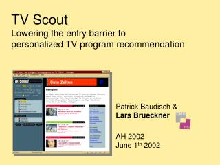 TV Scout Lowering the entry barrier to personalized TV program recommendation