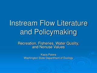 Instream Flow Literature and Policymaking