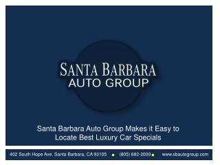 Santa Barbara Auto Group Makes it Easy to Locate Best Luxury