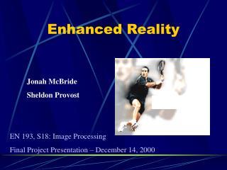 Enhanced Reality