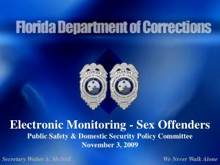 Electronic Monitoring - Sex Offenders Public Safety  Domestic Security Policy Committee November 3, 2009