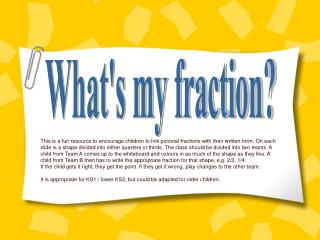 Whats my fraction