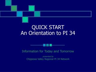 QUICK START An Orientation to PI 34