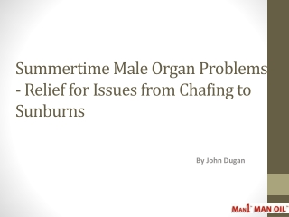 Summertime Male Organ Problems - Relief for Issues