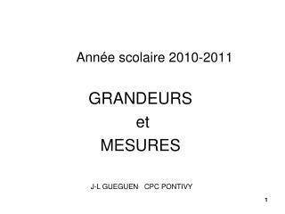 Ann e scolaire 2010-2011  GRANDEURS  et MESURES