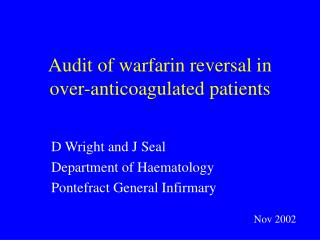 Audit of warfarin reversal in over-anticoagulated patients