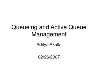 Queueing and Active Queue Management