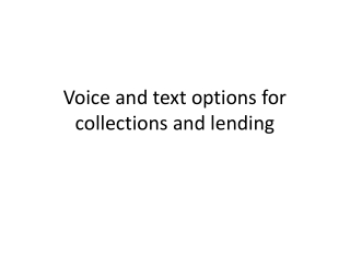 Voice and text options for collections and lending
