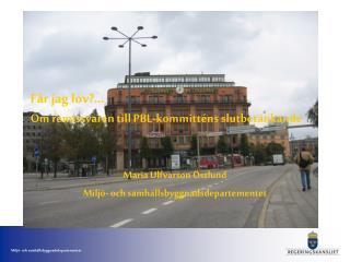 F r jag lov  Om remissvaren till PBL-kommitt ns slutbet nkande