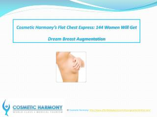 Cosmetic Harmony???s Flat Chest Express