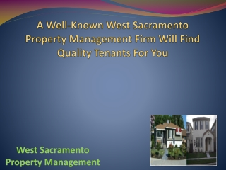 A Well-Known West Sacramento Property Management Firm Will Find Quality Tenants For You