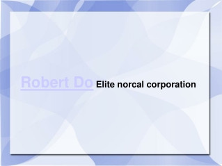 Robert Do Elite norcal corporation