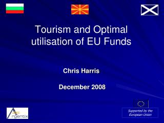 Tourism and Optimal utilisation of EU Funds    Chris Harris   December 2008