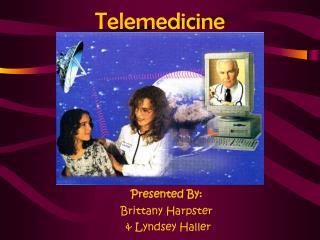 Presented By: Brittany Harpster   Lyndsey Haller