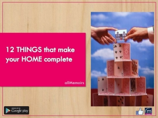12 things to make your home complete