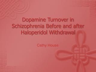 Dopamine Turnover in Schizophrenia Before and after Haloperidol Withdrawal