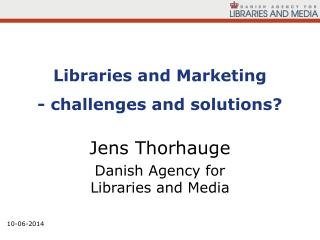 Libraries and Marketing - challenges and solutions