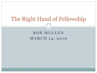 The Right Hand of Fellowship