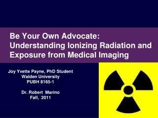 Joy Yvette Payne, PhD Student Walden University PUBH 8165-1  Dr. Robert  Marino Fall,  2011