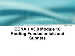CCNA 1 v3.0 Module 10  Routing Fundamentals and Subnets