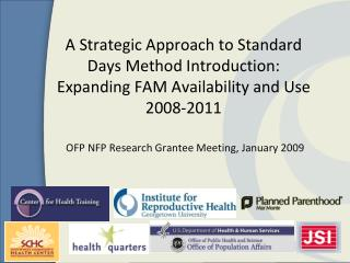 A Strategic Approach to Standard Days Method Introduction: Expanding FAM Availability and Use 2008-2011