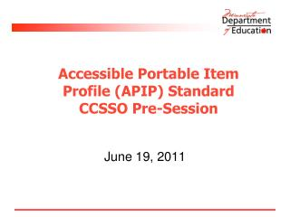 Accessible Portable Item  Profile APIP Standard  CCSSO Pre-Session