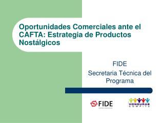 Oportunidades Comerciales ante el CAFTA: Estrategia de Productos Nost lgicos