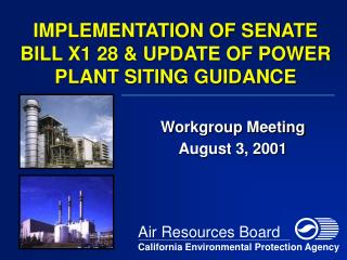 IMPLEMENTATION OF SENATE BILL X1 28  UPDATE OF POWER PLANT SITING GUIDANCE