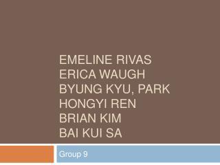 Emeline rivas Erica Waugh Byung kyu, Park Hongyi Ren Brian Kim Bai Kui Sa