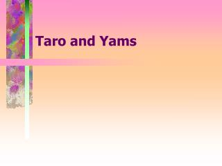 Taro and Yams