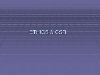 ETHICS  CSR