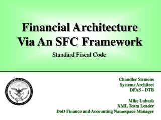 Financial Architecture Via An SFC Framework