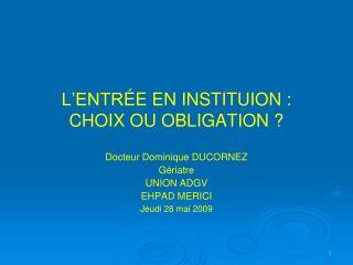 L ENTR E EN INSTITUION : CHOIX OU OBLIGATION