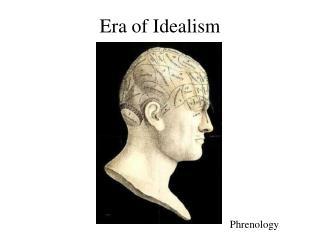 Era of Idealism