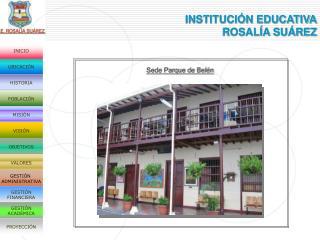INSTITUCI N EDUCATIVA ROSAL A SU REZ