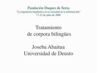 Fundaci n Duques de Soria   La ingenier a ling  stica en la sociedad de la informaci n   17-21 de julio de 2000