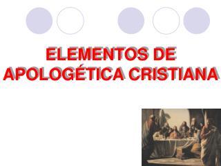 ELEMENTOS DE APOLOG TICA CRISTIANA
