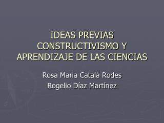 IDEAS PREVIAS CONSTRUCTIVISMO Y APRENDIZAJE DE LAS CIENCIAS