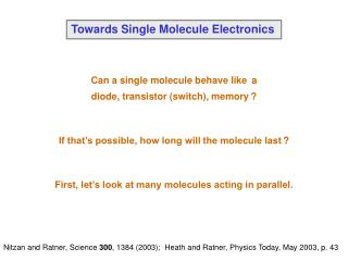 Towards Single Molecule Electronics