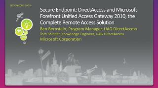 Secure Endpoint: DirectAccess and Microsoft Forefront Unified Access Gateway 2010, the Complete Remote Access Solution