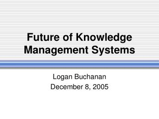Future of Knowledge Management Systems